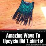 Amazing Ways to Upcycle Old T-Shirts!
