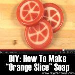 """DIY: How To Make """"Orange Slice"""" Soap"""