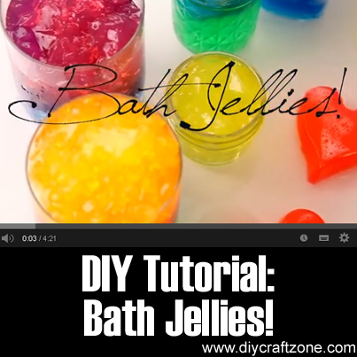 DIY Tutorial - Bath Jellies.