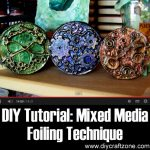 DIY Tutorial: Mixed Media Foiling Technique Tutorial