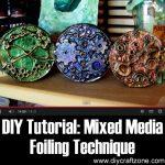 DIY Tutorial: Mixed Media Foiling Technique Tutorial