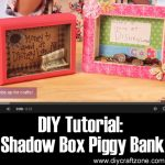 DIY Tutorial: Shadow Box Piggy Bank