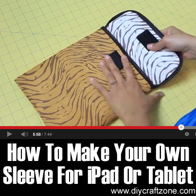 How to Make Your Own Sleeve For iPad or Tablet
