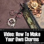 Video: How To Make Your Own Charms