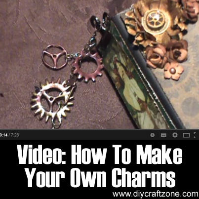 Video - How To Make Your Own Charms