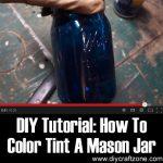 DIY Tutorial: How To Color Tint A Mason Jar