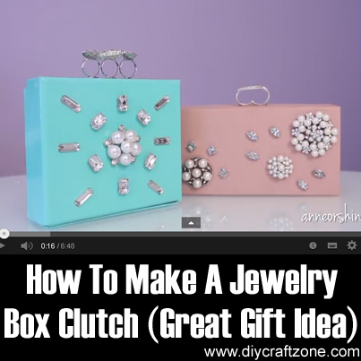 DIY Craft Zone How To Make A Jewelry Box Clutch (Great