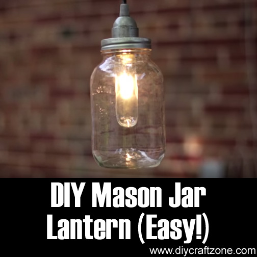 DIY Easy Mason Jar Lantern