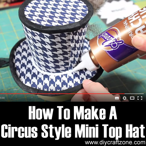 How To Make A Circus Style Mini Top Hat