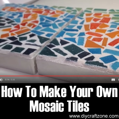 How To Make Your Own Mosaic Tiles