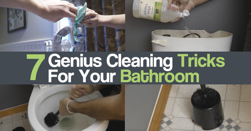 7 Genius Cleaning Tricks For Your Bathroom
