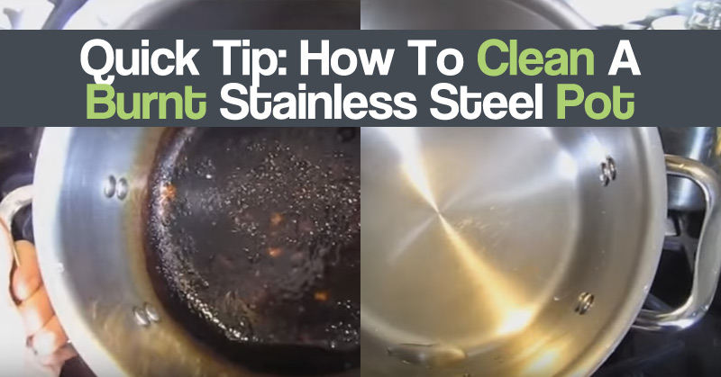 How To Clean A Burnt Stainless Steel Pot