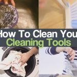 How To Clean Your Cleaning Tools