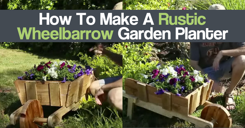 How To Make A Rustic Wheelbarrow Garden Planter