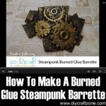 How To Make A Burned Glue Steampunk Barrette